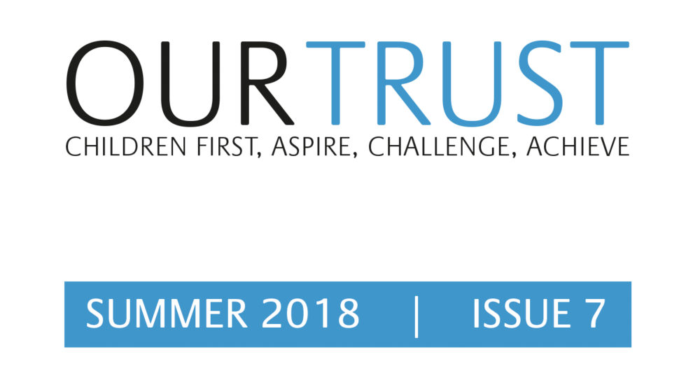 Our Trust – Summer 2018 – Edition 7