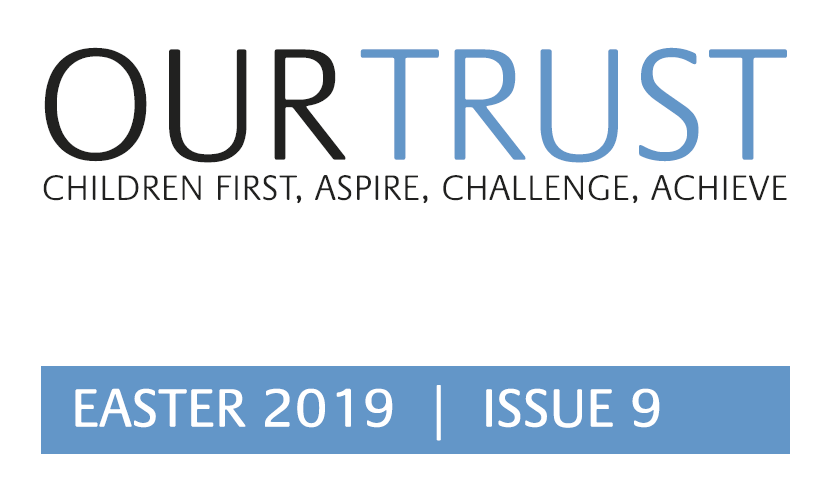 Our Trust – Easter 2019 – Edition 9