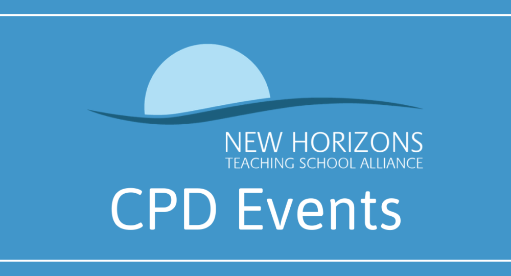 New Horizons Teaching School Alliance CPD Events Announcement