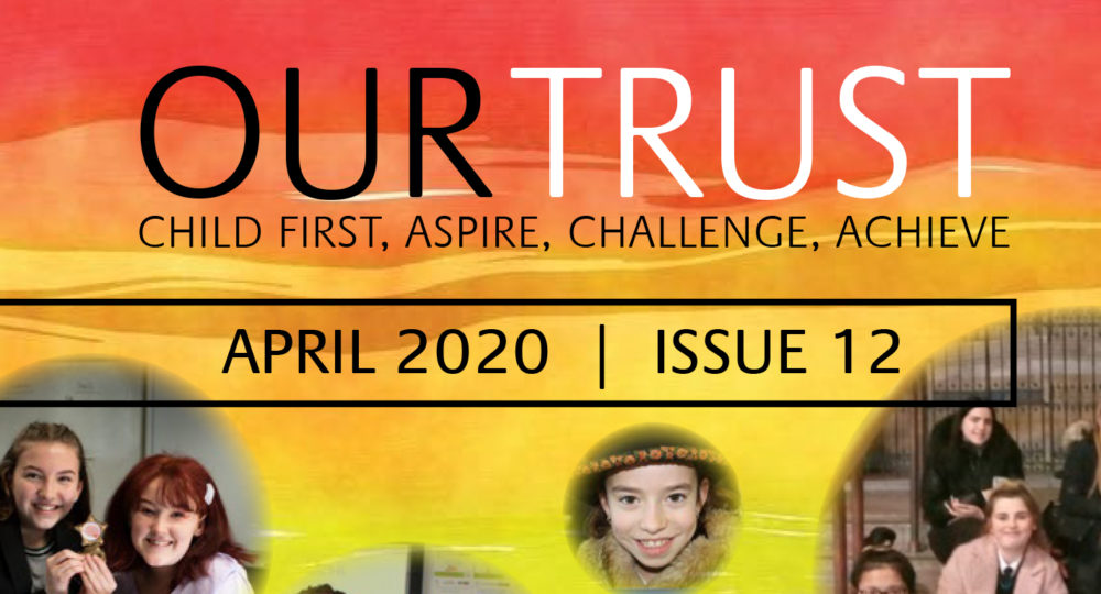 Our Trust – April 2020 – Edition 12